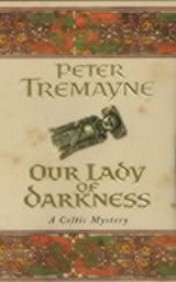 Our Lady Of Darkness (sister Fidelma Mysteries Book 10) - Tremayne, Peter - ISBN: 9780747264330