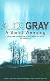Small Weeping - Gray, Alex (author) - ISBN: 9780749083885