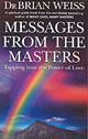 Messages From The Masters - Weiss, Dr. Brian - ISBN: 9780749921675