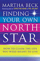 Finding Your Own North Star - Beck, Martha - ISBN: 9780749924010