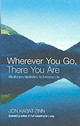 Wherever You Go, There You Are - Kabat-zinn, Jon - ISBN: 9780749925482
