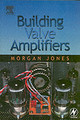Building Valve Amplifiers - Jones, Morgan - ISBN: 9780750656955