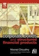 Corporate Bonds and Structured Financial Products - Choudhry, Moorad - ISBN: 9780750662611
