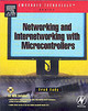 Networking and Internetworking with Microcontrollers - Eady, Fred - ISBN: 9780750676984