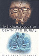 Archaeology Of Death And Burial - Parker Pearson, Mike - ISBN: 9780750932769