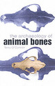 Archaeology Of Animal Bones - O'connor, Terry - ISBN: 9780750935241
