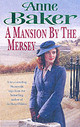 Mansion By The Mersey - Baker, Anne - ISBN: 9780755301362