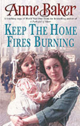 Keep The Home Fires Burning - Baker, Anne - ISBN: 9780755308743