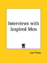 Interviews With Inspired Men (1857) - Young, Loyal - ISBN: 9780766154445