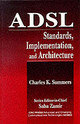 Adsl Standards, Implementation, And Architecture - Summers, Charles K. (telesoft International, Inc., Alta Loma, California, U... - ISBN: 9780849395956
