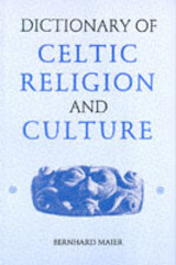 Dictionary Of Celtic Religion And Culture - Maier, Bernhard - ISBN: 9780851156606