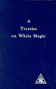 Treatise On White Magic - Bailey, Alice A. - ISBN: 9780853301233