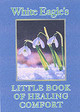 White Eagle's Little Book Of Healing Comfort - White Eagle - ISBN: 9780854871636