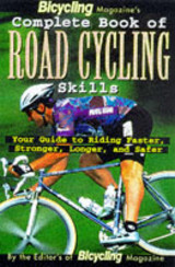 Bicycling Magazine's Complete Book Of Road Cycling Skills - Pavelka, Ed - ISBN: 9780875964867