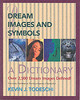 Dream Images And Symbols - Todeschi, Kevin J. - ISBN: 9780876044889
