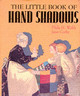 Little Book Of Hand Shadows - Webb, Phila H.; Corby, Jane - ISBN: 9780894718526