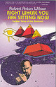 Right Where You Are Sitting Now - Wilson, Robert Anton - ISBN: 9780914171454