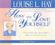 How To Love Yourself - Hay, Louise L./ Hay, Louise L. (NRT) - ISBN: 9781401904371