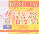 Meditations For Personal Healing - Hay, Louise L./ Hay, Louise L. (NRT) - ISBN: 9781401906535