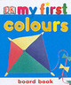 My First Board Book, Colours - ISBN: 9781405303583