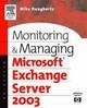 HP Technologies, Monitoring and Managing Microsoft Exchange Server 2003 - Daugherty, Mike - ISBN: 9781555583026