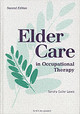 Elder Care In Occupational Therapy - Lewis, Sandra Cutler - ISBN: 9781556425271