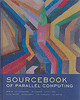The Morgan Kaufmann Series in Computer Architecture and Design, The Sourcebook of Parallel Computing - ISBN: 9781558608719