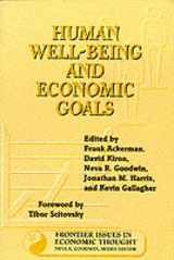 Human Well-Being And Economic Goals - Ackerman, Frank (EDT)/ Kiron, David (EDT)/ Goodwin, Neva R. (EDT)/ Harris, Jonathan M. (EDT)/ Gallagher, Kevin P. (EDT) - ISBN: 9781559635615
