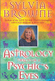 Astrology Through A Psychic's Eyes - Browne, Sylvia - ISBN: 9781561707201