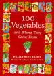 100 Vegetable & Where They Came ... - Weaver, William Woys - ISBN: 9781565122383