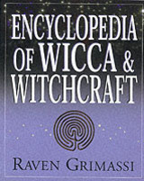 Encyclopedia Of Wicca & Witchcraft - Grimassi, Raven - ISBN: 9781567182576
