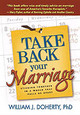 Take Back Your Marriage - Doherty, W. J. - ISBN: 9781572308794