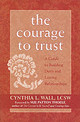 The Courage To Trust - Wall, Cynthia L. - ISBN: 9781572243804