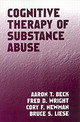 Cognitive Therapy Of Substance Abuse - Liese, Bruce S.; Newman, Cory F.; Wright, Fred D.; Beck, Aaron T., M.D. - ISBN: 9781572306592