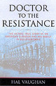 Doctor To The Resistance - Vaughan, Hal - ISBN: 9781574887730