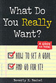 What Do You Really Want? - Bachel, Beverley - ISBN: 9781575420851