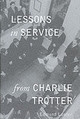 Lessons In Service From Charlie Trotter - Lawler, Ed; Lawler, Edmund - ISBN: 9781580083157