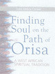 Finding Soul On The Path Of Orisa - Correal, Tobe Melora - ISBN: 9781580911146