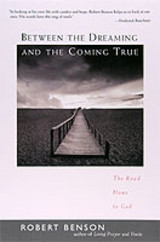 Between The Dreaming And The Coming True - Benson, Robert - ISBN: 9781585420889