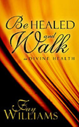 Be Healed And Live In Divine Health - Williams, Fay - ISBN: 9781591605515