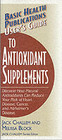 Basic Health Publications User's Guide To Antioxidant Supplements - Challem, Jack/ Block, Melissa - ISBN: 9781591201342