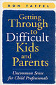 Getting Through To Difficult Kids And Parents - Taffel, Ron - ISBN: 9781593850937