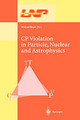 CP Violation In Particle, Nuclear And Astrophysics - Beyer, Michael (EDT) - ISBN: 9783540437055