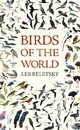 Birds Of The World - Beletsky, Les/ Nurney, David (ILT)/ Sill, John (ILT)/ Knight, Frank (ILT)/ Small, Brian (ILT) - ISBN: 9780801884290
