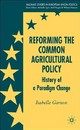 Reforming The Common Agricultural Policy - Garzon, Isabelle - ISBN: 9780230001848