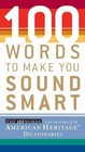 100 Words To Make You Sound Smart - American Heritage Publishing Company (EDT) - ISBN: 9780618714889