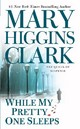 While My Pretty One Sleeps - Clark, Mary Higgins - ISBN: 9781416524687