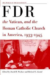 Franklin D. Roosevelt, The Vatican, And The Roman Catholic Church In America, 1933-1945 - ISBN: 9781403961686