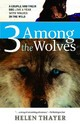 Three Among The Wolves - Thayer, Helen - ISBN: 9781570614798
