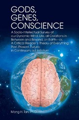 Gods, Genes, Conscience - Tan Ph D, Mong H; Tan, Mong H - ISBN: 9780595379903